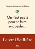 Ernest-Antoine Seillière - On n'est pas la pour se faire engueuler....