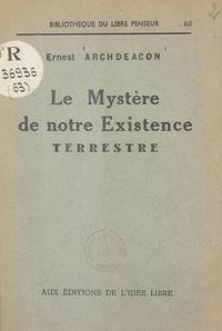 Ernest Archdeacon et André Lorulot - Le mystère de notre existence terrestre.