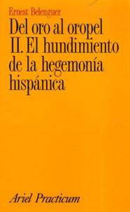 Ernest Belenguer - Del oro al oropel - Tome 2, El hundimiento de la hegemonia hispanica.