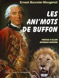 Ernest Boursier-Mougenot - Les ani'mots de Buffon.