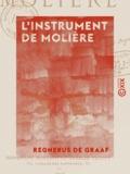 Ernest Boysse et Edouard-Gabriel Cusco - L'Instrument de Molière - Traduction du traité de Clysteribus.
