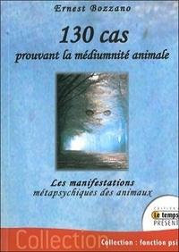 Ernest Bozzano - 130 cas prouvant la médiumnité animale - Les manifestations métapsychiques des animaux.