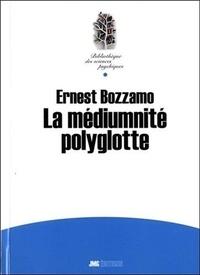 Ernest Bozzano - La médiumnité polyglotte (Xénoglossie).