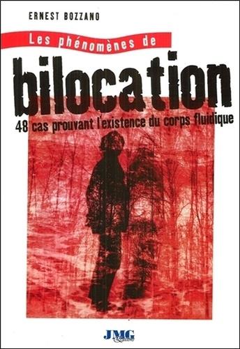 Ernest Bozzano - Les phénomènes de bilocation.