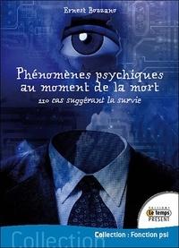 Ernest Bozzano - Phénomènes psychiques au moment de la mort - 110 cas suggérant la survie.