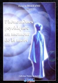 Ernest Bozzano - Phénomènes psychiques au moment de la mort.