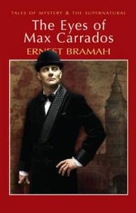 Ernest Bramah - The Eyes of Max Carrados.