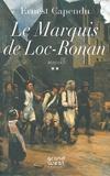 Ernest Capendu - Le marquis de Loc-Ronan Tome 2 : .