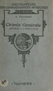Ernest Chancrin - Chimie générale appliquée à l'agriculture.