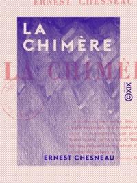 Ernest Chesneau - La Chimère.