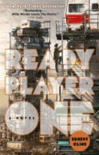 Ernest Cline - Ready Player One - A Novel.