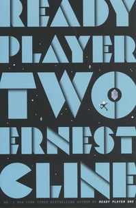 Ernest Cline - Ready Player Two.