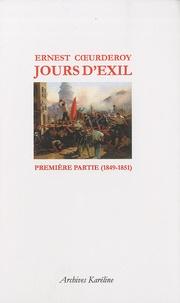 Ernest Coeurderoy - Jours d'exil - Première partie (1849-1851).