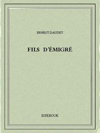 Ernest Daudet - Fils d'émigré.