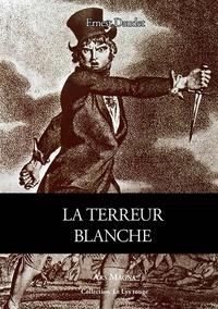 Ernest Daudet - La Terreur blanche.