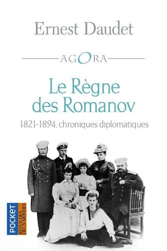 Le règne des Romanov. Chroniques diplomatiques 1821-1894