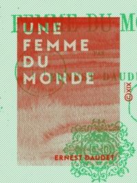 Ernest Daudet - Une femme du monde.
