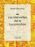 Ernest Deharme et  Ligaran - Les Merveilles de la locomotion.