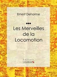 Ernest Deharme et  A. Jahandier - Les Merveilles de la locomotion.