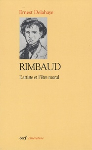 Ernest Delahaye - Rimbaud - L'artiste et l'être moral.