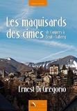 Ernest Di Gregorio - Les maquisards des cimes - De Canjuers à Beuil-Valberg.