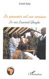 Ernest Duhy - Le pouvoir est un service - Le cas Laurent Gbagbo.