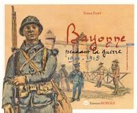 Ernest Fort - Bayonne pendant la guerre 1914-1918 - Tome 2, La guerre vue de Bayonne.