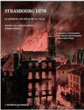Ernest Frantz - Strasbourg 1870 - Le récit du siège d'après le journal inédit d'Ernest Frantz.
