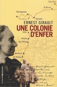 Ernest Girault - Une colonie d'enfer - Chronique d'un voyage en Algérie en 1904, lors d'une tournée de conférences avec Louise Michel.