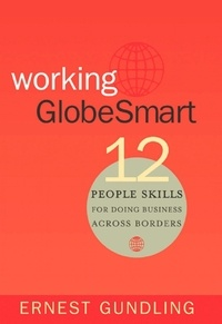 Ernest Gundling - Working GlobeSmart - 12 People Skills for Doing Business Across Borders.