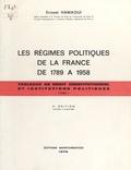 Ernest Hamaoui - Les Régimes politiques de la France de 1789 à 1958.