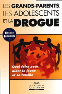 Ernest Hamelin - Les grands-parents, les adolescents et la drogue.