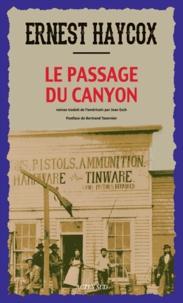 Ernest Haycox - Le passage du canyon.