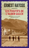 Ernest Haycox - Les Fugitifs de l'Alder Gulch.