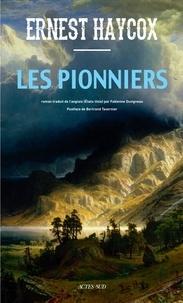 Ernest Haycox - Les pionniers.