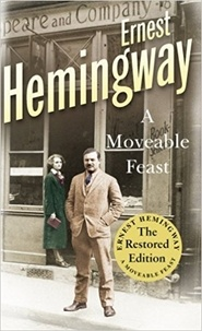Ernest Hemingway - A Moveable Feast: The Restored Edition.