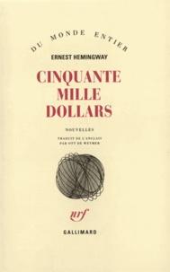 Ernest Hemingway - Cinquante mille dollars.