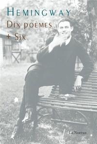 Ernest Hemingway - Dix poèmes - + six.