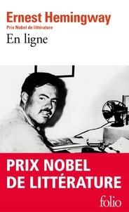 Ernest Hemingway - En ligne - Choix d'articles et de dépêches de quarante années.