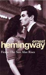 Ernest Hemingway - Fiesta : The Sun also Rises.