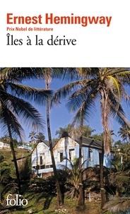 Ernest Hemingway - Iles à la dérive.