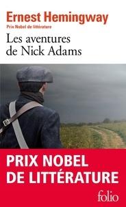 Ernest Hemingway - Les aventures de Nick Adams.
