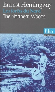 Ernest Hemingway - Les forêts du Nord - Edition bilingue français-anglais.