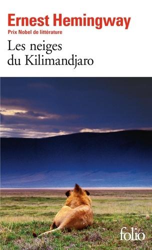 Les Neiges du Kilimandjaro. (suivi de) Dix indiens et autres nouvelles