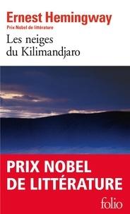 Ernest Hemingway - Les Neiges du Kilimandjaro. (suivi de) Dix indiens et autres nouvelles.