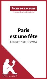 Ernest Hemingway - Paris est une fête - Résumé complet et analyse détaillée de l'oeuvre.