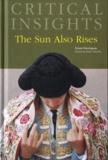 Ernest Hemingway et Keith Newlin - The Sun Also Rises.