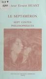 Ernest Huant - Le Septaméron : Sept contes philosophiques.