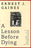 Ernest J. Gaines - A Lesson Before Dying.