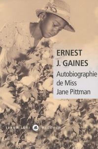 Ernest J. Gaines - Autobiographie de Miss Jane Pittman.
